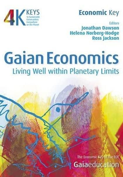 Gaian Economics: Living Well within Planetary Limits,